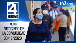 Noticias Ecuador: Noticiero 24 Horas, 03/12/2020 (De la Comunidad Primera Emisión)