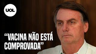 Bolsonaro questiona eficácia da CoronaVac: