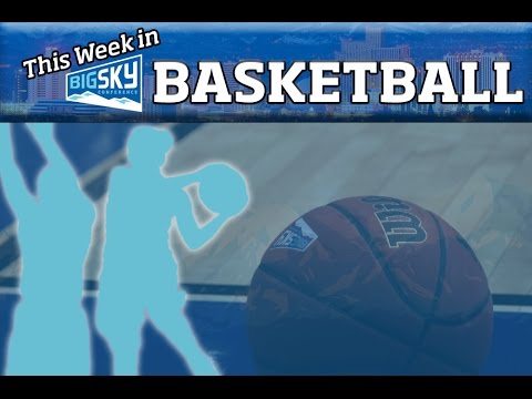 This Week In Big Sky Basketball   Feb  22, 2017