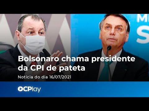 Bolsonaro chama presidente da CPI de pateta