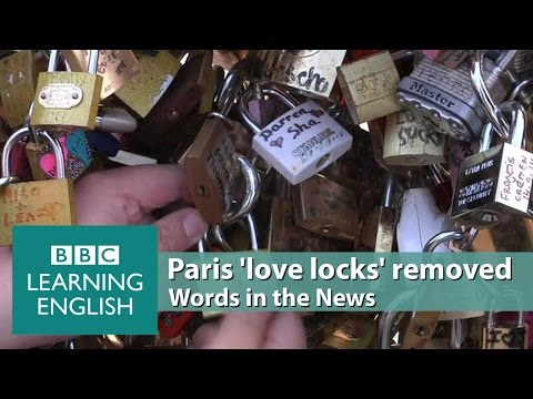 Paris 'love locks' removed. Learn: tradition, eyesore, hazard, weighed down, gave way