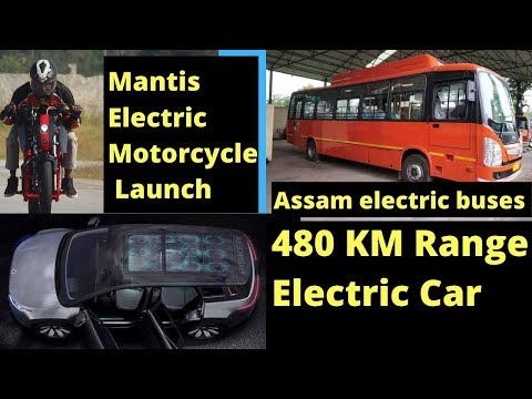 Electric Vehicles News 46 Mantis Electric Motorcycle, 480 km Range Electric Car, Assam Electric Bus