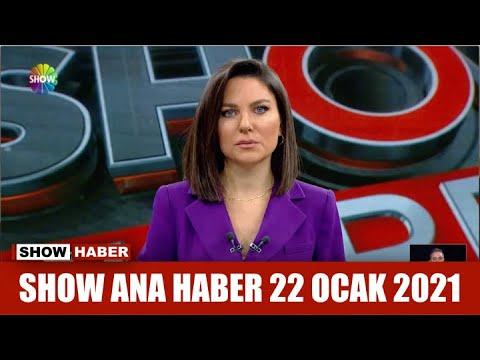 Show Ana Haber 22 Ocak 2021