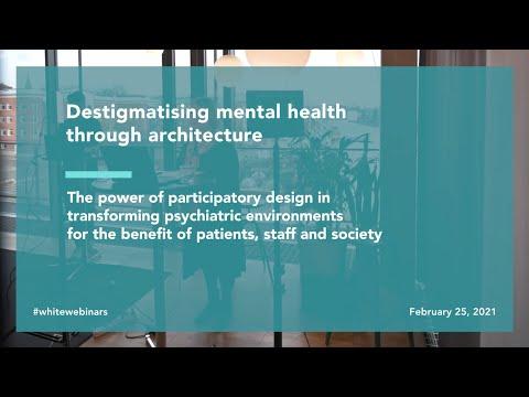 Webinar - Destigmatising Mental Health Through Architecture   White Arkitekter