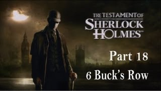 The Testament of Sherlock Holmes - Walkthrough Part 18 - 6 Buck's Row
