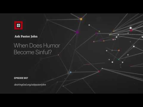 When Does Humor Become Sinful? // Ask Pastor John