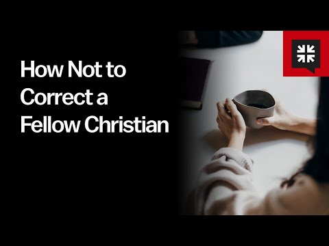 How Not to Correct a Fellow Christian // Ask Pastor John