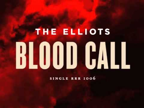 The Elliots - Blood Call