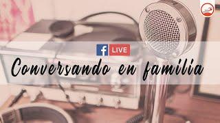 CONVERSANDO EN FAMILIA 05 DE JUNIO DE 2020