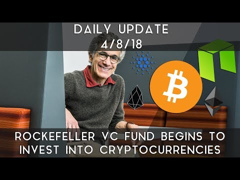 Daily Update (4/8/2018) | Rockefeller fund invests in cryptocurrencies
