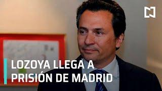 Emilio Lozoya llega a prisión de Madrid, España - Expreso de la Mañana