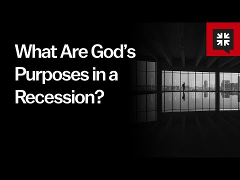 What Are God's Purposes in a Recession? // Ask Pastor John