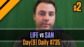 Day[9] Daily #735 - Life vs San P2