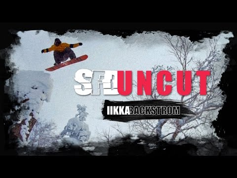 The SNOWBOARDER Movie: SFD Uncut - Iikka Backstrom