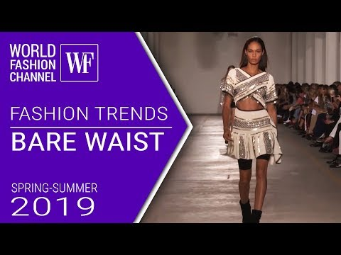 Bare waist | Fashion trends spring-summer 2019