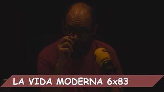 La Vida Moderna | 6x83 | El Pachangas