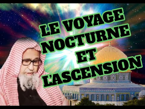 LE VOYAGE NOCTURE ET L'ASCENSION - CHEIKH EL FAWZAN