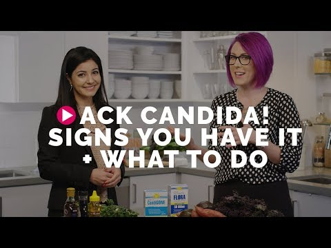 Ack Candida! Signs You Have It + What To Do