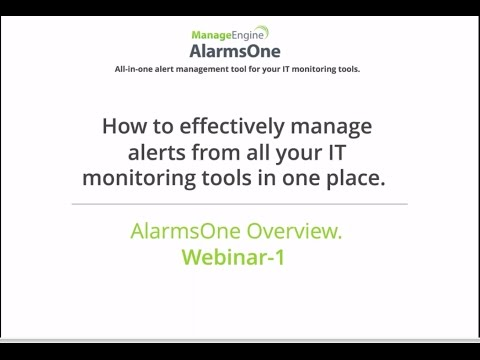 AlarmsOne Webinar : How to effectively manage all your IT alerts in one place