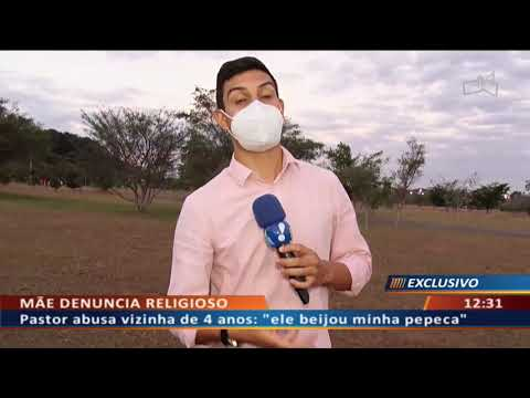 """DF ALERTA - Pastor abusa vizinha de 4 anos: """"ele beijou minha pepeca"""""""