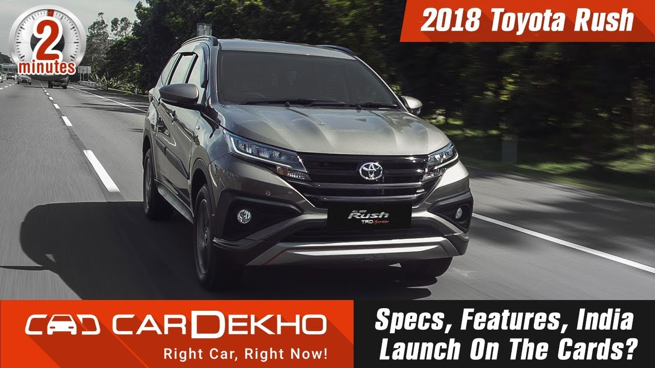 2018 Toyota Rush: Specs, Features, India Launch On The Cards? | #In2Mins