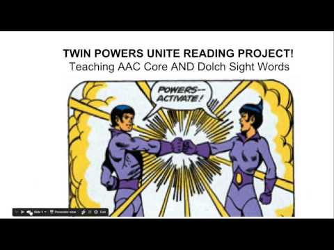 Twin Powers Unite! Teaching AAC Core & Dolch Sight Words- Maureen Castillo, M.A, CCC-SLP