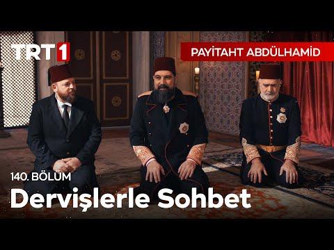 Abdülhamid Han'ın Dervişlerle Sohbeti I Payitaht Abdülhamid 140. Bölüm