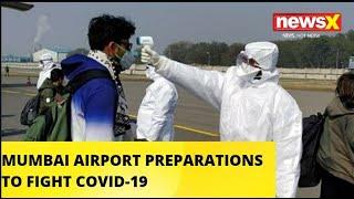 MUMBAI AIRPORT PREPARATIONS TO FIGHT COVID-19 |NewsX - NEWSXLIVE