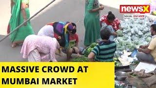 MASSIVE CROWDS AT MUMBAI MARKET |NewsX - NEWSXLIVE