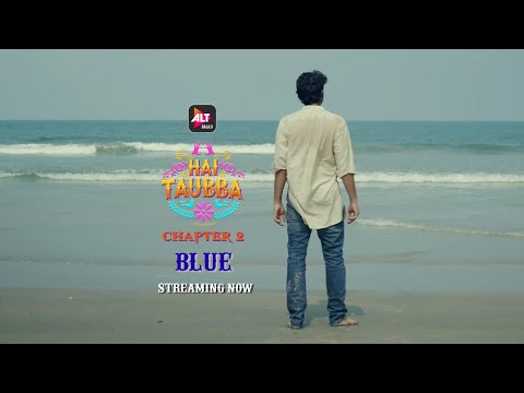 Blue | Hai Taubba 2 | Streaming Now | ALTBalaji