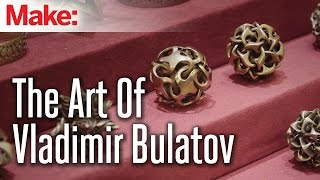 3D Printshow: The Art Of Vladimir Bulatov