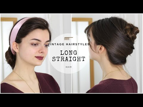 Vintage Hairstyles For Long Straight Hair | Revisited