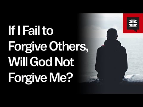 If I Fail to Forgive Others, Will God Not Forgive Me? // Ask Pastor John