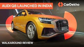 Audi Q8 Launched In India | Walkaround in Hindi | CarDekho.com