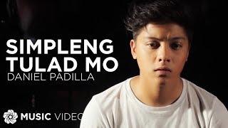 DANIEL PADILLA – Simpleng Tulad Mo (Official Music Video)
