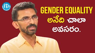 We Have to Fight for Gender Equality - Director Sekhar Kammula | Dialogue With Prema | iDream Movies - IDREAMMOVIES