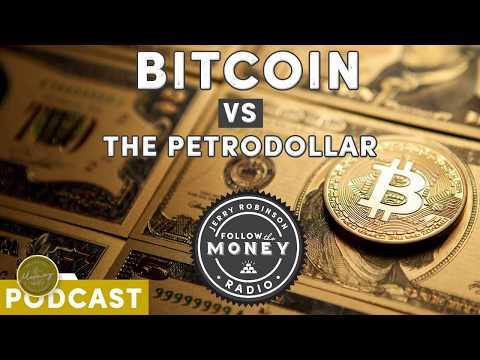 Bitcoin vs the Petrodollar - Jerry Robinson