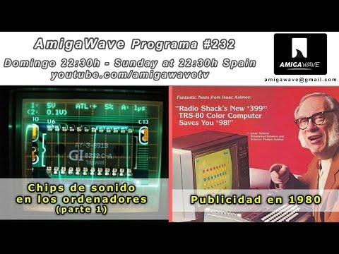 AmigaWave #232 - Chips de sonido en los ordenadores (parte 1) y publicidad en 1980.