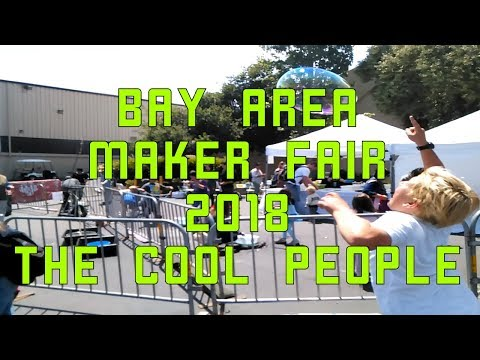 The Cool People at Bay Area Maker Faire 2018 Part 2