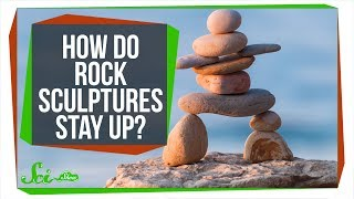How Do Those Rock Sculptures Stay Up?