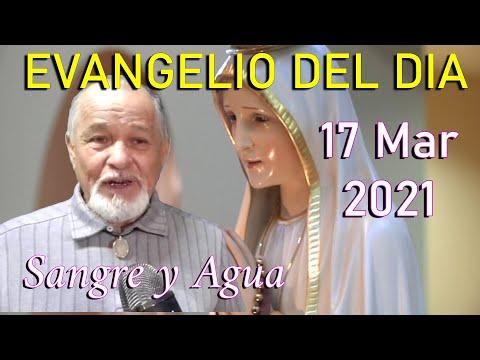 Evangelio Del Dia de Hoy - Miercoles 17 Marzo 2021- Sangre y Agua