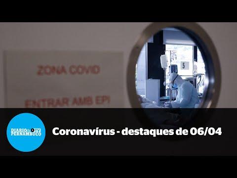 A pandemia em Pernambuco - destaques de 6 de abril
