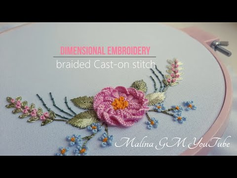 Dimensional Embroidery   Braided Cast on stitch   new floral design
