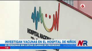 Revelan irregularidades en proceso de vacunación de Hospital de Niños