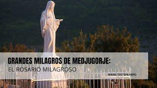 Grandes milagros de Medjugorje: El rosario milagroso (Primera Parte)