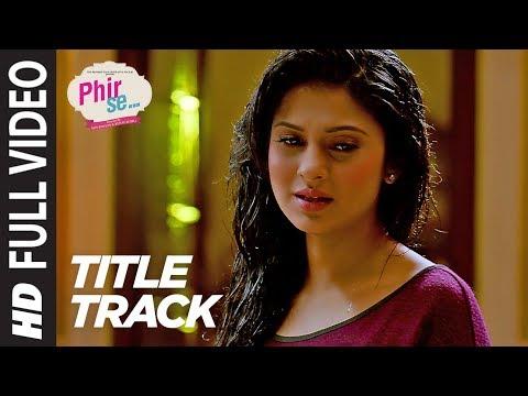 Phir Se Lyrics (Title Song) - Nikhil D'souza, Shreya Ghoshal