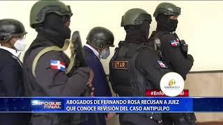 Abogados de Fernando Rosa recusan a juez que conoce revisión del caso Antipulpo