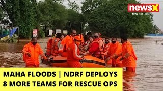 Maha Flood Crisis Updates   NDRF Deploys 8 More Teams For Rescue Ops   NewsX - NEWSXLIVE