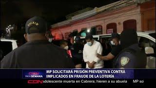 MP solicitará prisión preventiva contra implicados en fraude de la Lotería