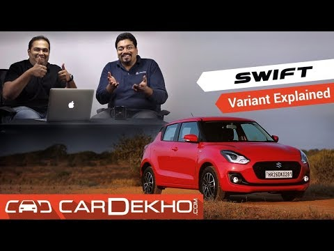 2018 Maruti Suzuki Swift - Which Variant To Buy?